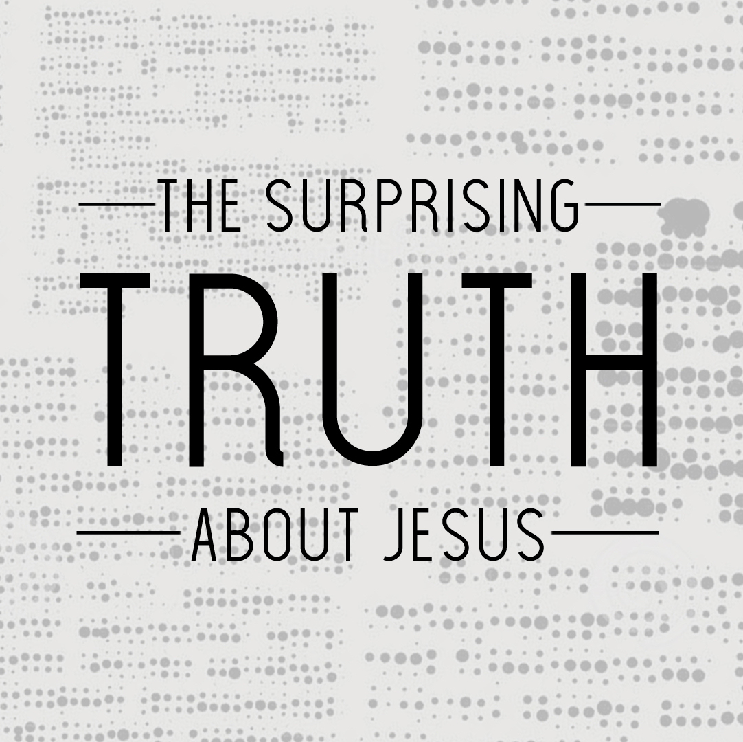 The Surprising Truth About Jesus