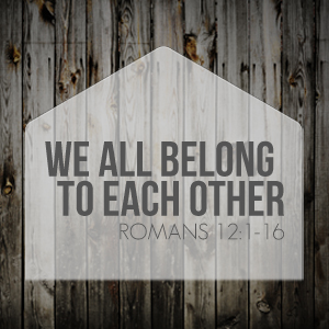 We All Belong To Each Other