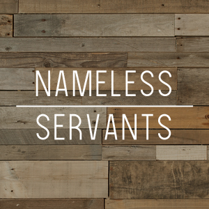Nameless Servants
