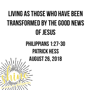Living as Those Who Have Been Transformed by the Good News of Jesus