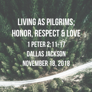 Living as Pilgrims: Honor, Respect, and Love