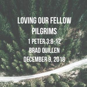 Loving Our Fellow Pilgrims