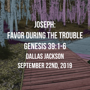 Joseph: Favor During the Trouble