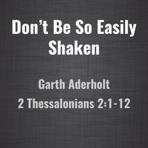Don't Be So Easily Shaken