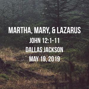Martha, Mary, & Lazarus